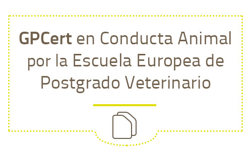GPCert en Conducta Animal por la Escuela Europea de Postgrado Veterinario